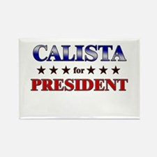 CALISTA for president Rectangle Magnet