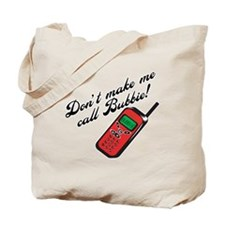 Don't Make Me Call Bubbie Tote Bag