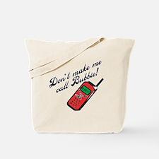 Don't Make Me Call Bubbie Tote Bag