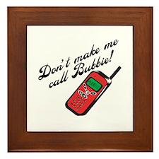 Don't Make Me Call Bubbie Framed Tile