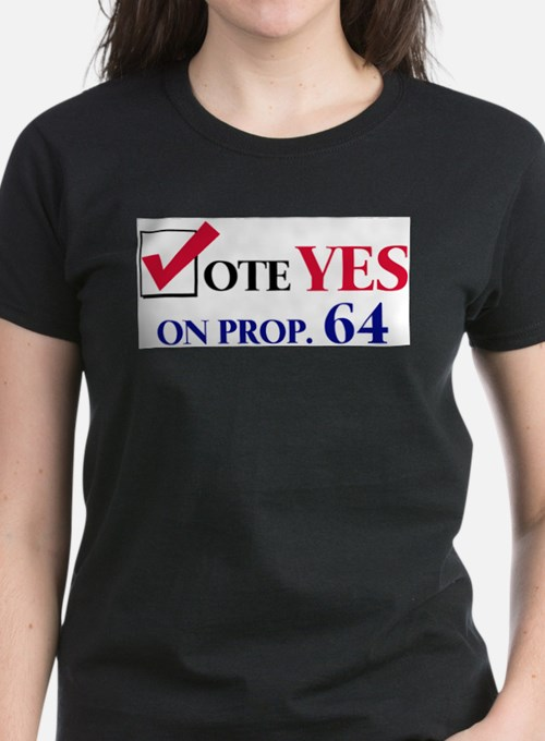Vote YES on Prop 64 Ash Grey T-Shirt