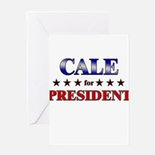 CALE for president Greeting Card