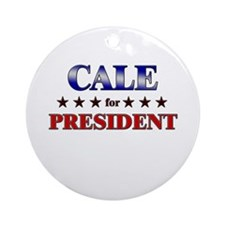 CALE for president Ornament (Round)