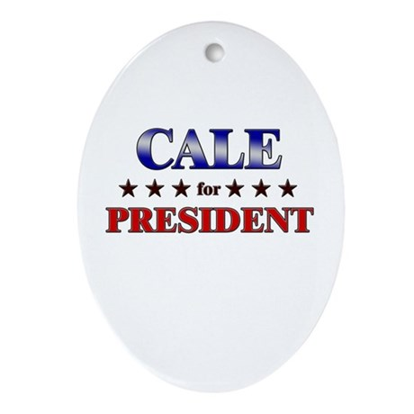 CALE for president Oval Ornament