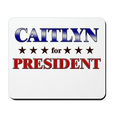 CAITLYN for president Mousepad