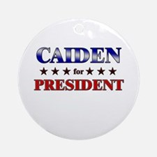 CAIDEN for president Ornament (Round)