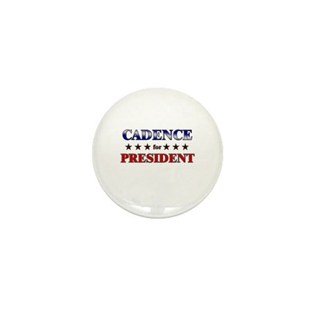 CADENCE for president Mini Button