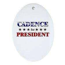 CADENCE for president Oval Ornament