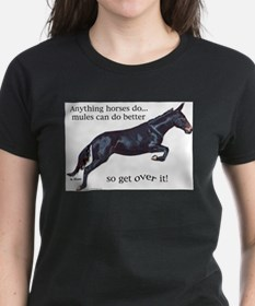 Mules are Better T-Shirt