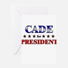 CADE for president Greeting Card