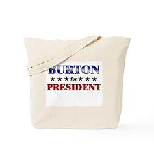 BURTON for president Tote Bag