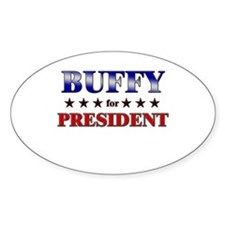 BUFFY for president Oval Decal
