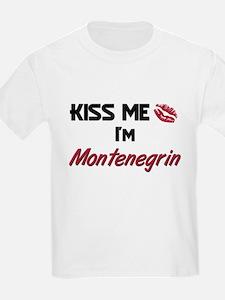 Kiss me I'm Montenegrin T-Shirt