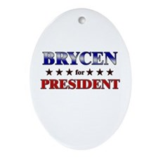 BRYCEN for president Oval Ornament