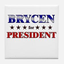 BRYCEN for president Tile Coaster