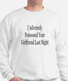 Adverse Possession Male Sweatshirt