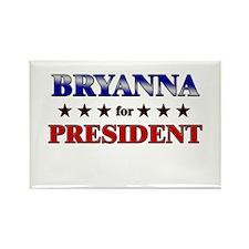 BRYANNA for president Rectangle Magnet