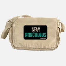 Stay Ridiculous Messenger Bag