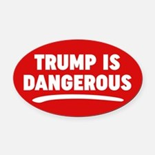 Trump Is Dangerous Oval Car Magnet