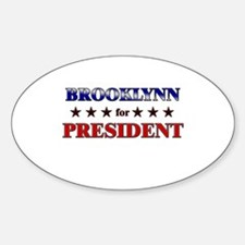 BROOKLYNN for president Oval Decal