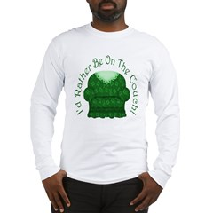I'd Rather Be On The Couch! Long Sleeve T-Shirt