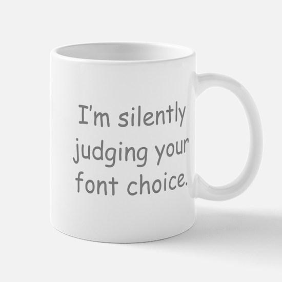 I'm Silently Judging Your Font Choice Mugs