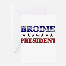 BRODIE for president Greeting Card