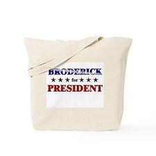 BRODERICK for president Tote Bag