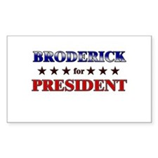 BRODERICK for president Rectangle Decal