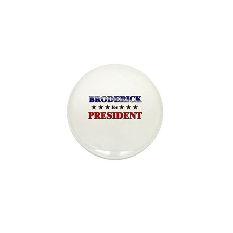 BRODERICK for president Mini Button