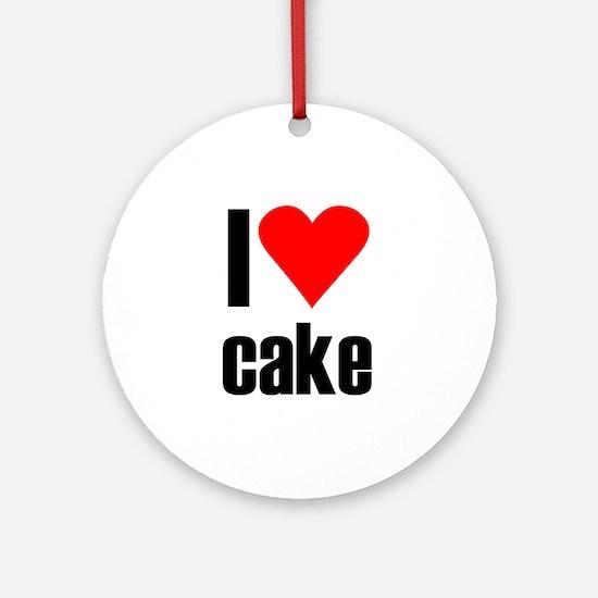 I love cake Ornament (Round)