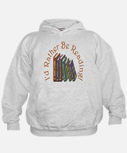 I'd Rather Be Reading! Hoodie