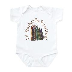 I'd Rather Be Reading! Infant Bodysuit