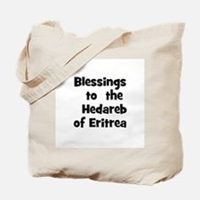 Blessings  to  the  Hedareb o Tote Bag