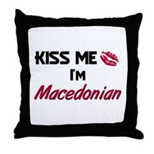 Kiss me I'm Macedonian Throw Pillow