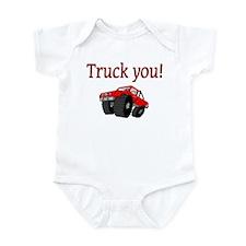 truck you Infant Bodysuit