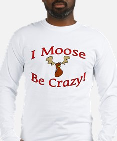 i moose be crazy Long Sleeve T-Shirt