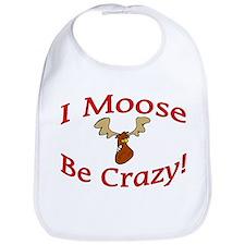 i moose be crazy Bib