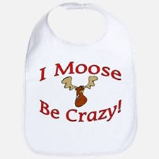 i moose be crazy Bib