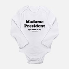 Madame President (get used to it) Body Suit