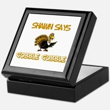 Shawn Says Gobble Gobble Keepsake Box