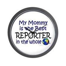 Best Reporter In The World (Mommy) Wall Clock