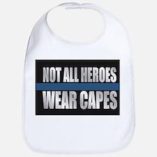 Not All Heroes Wear Capes Bib