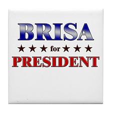 BRISA for president Tile Coaster