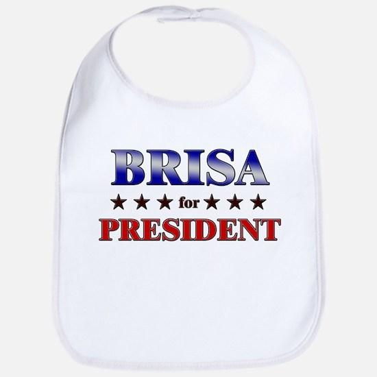 BRISA for president Bib
