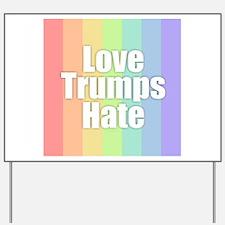 Love Trumps Hate - Rainbow Yard Sign