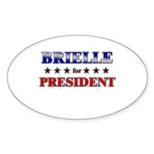 BRIELLE for president Oval Decal