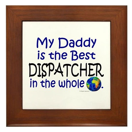 Best Dispatcher In The World (Daddy) Framed Tile