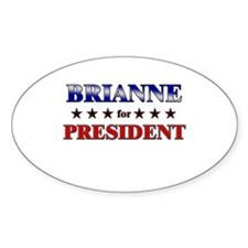 BRIANNE for president Oval Decal