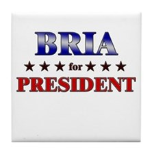 BRIA for president Tile Coaster
